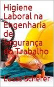 Higiene Laboral na Engenharia de Segurança do Trabalho