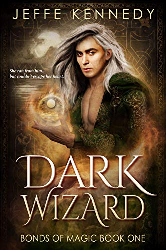 Dark Wizard: a Dark Fantasy Romance (Bonds of Magic Book 1) by [Jeffe Kennedy]