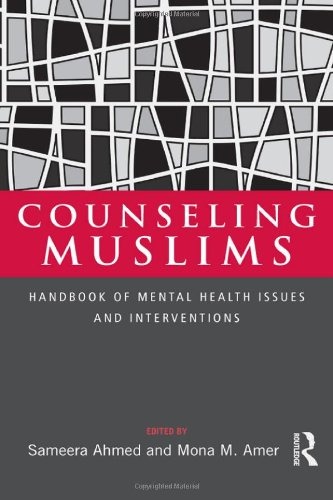 Counseling Muslims: Handbook of Mental Health Issues and...