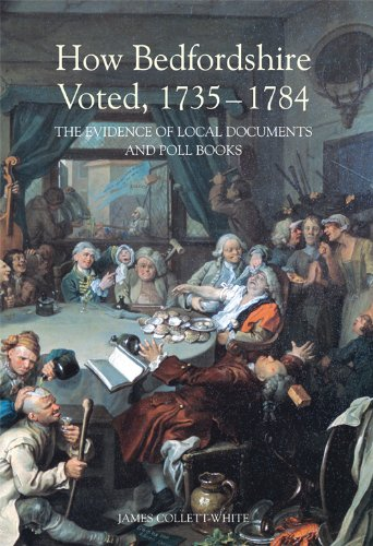 How Bedfordshire Voted, 1735-1784: The Evidence of Local Documents and Poll Books (Publications Bedfordshire Hist Rec Soc) (Bedfordshire Historical Record Society)