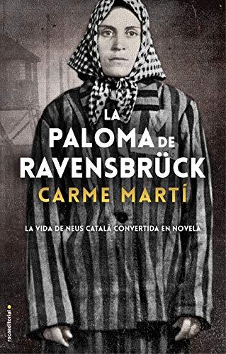 La paloma de Ravensbrück Carme Martí