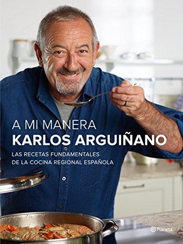 A mi manera: Las recetas fundamentales de la cocina regional española (No Ficción)