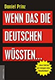 Wenn das die Deutschen wüssten...: ...dann hätten wir morgen eine (R)evolution!: ...dann htten wir morgen eine (R)evolution!