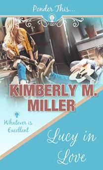 Lucy in Love (Ponder This) by [Kimberly M. Miller]
