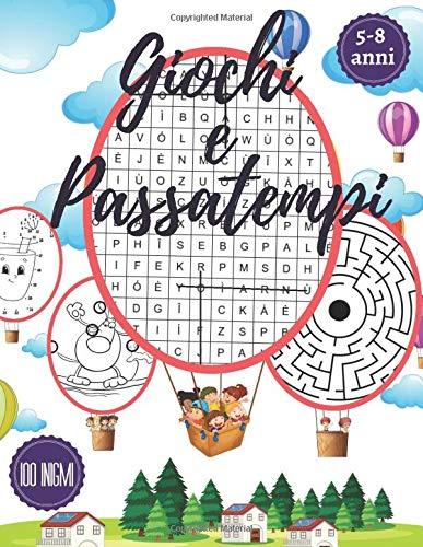 Giochi e Passatempi: Enigmistica e attivita per bambini 5-8 anni, + 100 enigmi: Intrusi, Trova le...