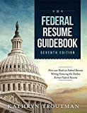 Federal Resume Guidebook: Federal Resume Writing Featuring the Outline Format Federal Resume