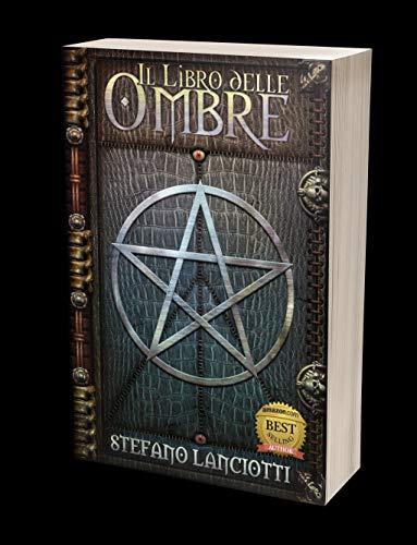 Il Libro delle Ombre: Il fantasy italiano pi amato degli ultimi anni! (La Profezia del Ritorno Vol....