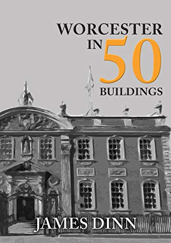 Worcester in 50 Buildings Kindle eBook