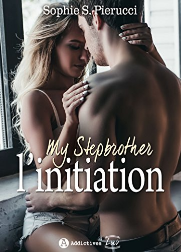 My Stepbrother – L'initiation (French Edition)