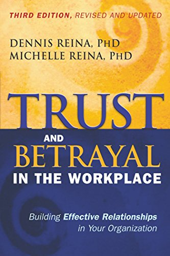 Trust and Betrayal in the Workplace: Building Effective...