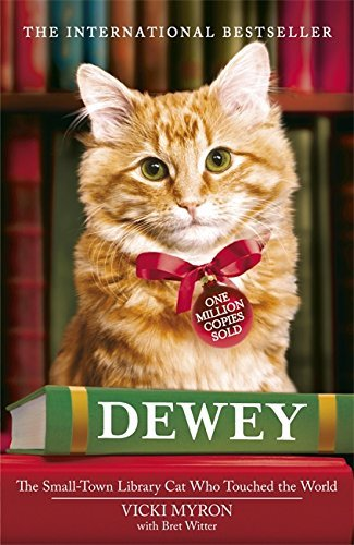 Dewey: The small-town library-cat who touched the world by Vicki Myron (1-Oct-2009) Paperback
