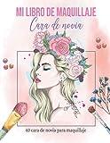 mi libro de maquillaje Cara de novia: 60 plantillas de caras de modelos nupciales para maquillaje y...