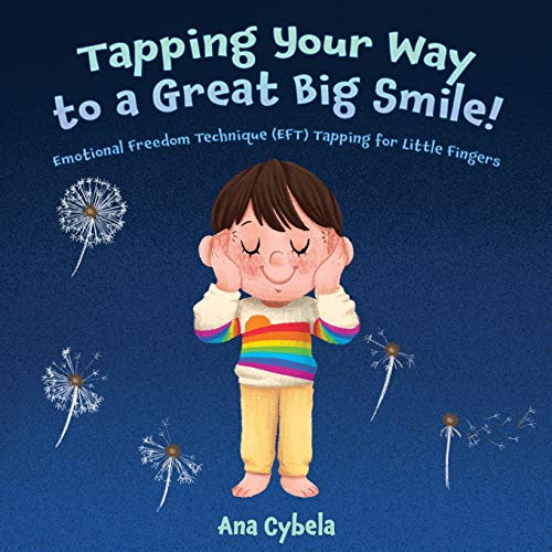 Tapping Your Way to a Great Big Smile!: Emotional Freedom...