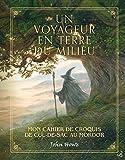 Un voyageur en Terre du milieu: Mon carnet de croquis de Cul-de-sac au Mordor