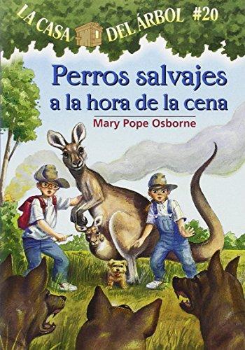 Perros Salvajes a la Hora de la Cena (La Casa Del Arbol / Magic Tree House)