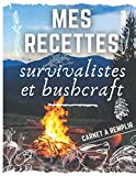 Mes recettes survivalistes et bushcraft | Carnet à remplir: Livre de recettes à completer soi-même | 50...