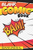 Blank Comic Book Bam 100 Page Cariety Template Draw And Create Your Very Own Super Hero Comic: Create Your Very Own Comic Strip 6x9 Notebook Sketchbook for Kids and Adults Alike