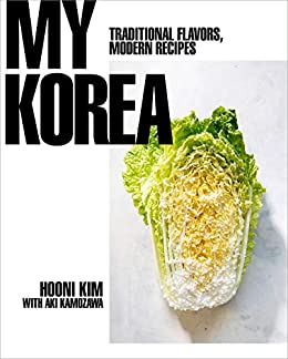 My Korea: Traditional Flavors, Modern Recipes - Kindle edition by ...