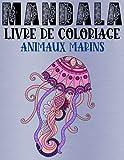 Mandala livre de coloriage animaux marins mandalas à colorier pour enfants et adultes: 28...