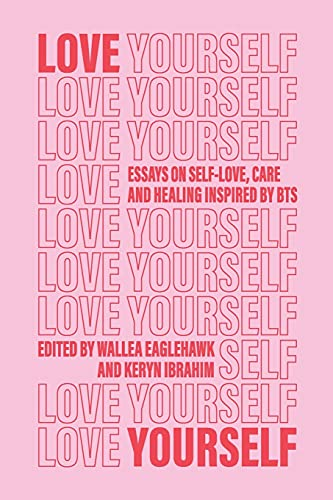 Love Yourself: Essays on self-love, care and healing...