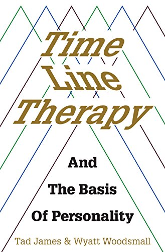 Time Line Therapy: and the basis of...