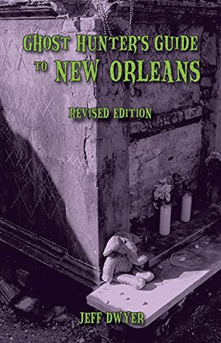 Ghost Hunter's Guide to New Orleans:...