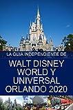 La Guía Independiente de Walt Disney World y Universal Orlando 2020