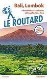Guide du Routard Bali, Lombok (+ Borobudur, Prabanan et les volcans de...
