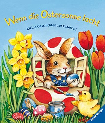 Wenn die Ostersonne lacht ...: Kleine Geschichten zur Osterzeit