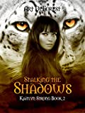 Stalking the Shadows: A Kaitlyn Strong Story