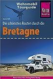 Reise Know-How Wohnmobil-Tourguide Bretagne: Die schönsten Routen