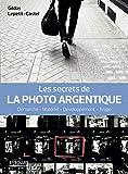 Les secrets de la photo argentique