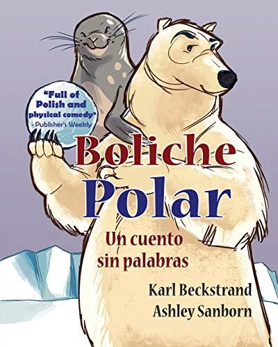 Boliche polar: Un cuento sin palabras: Volume 1 (Libros sin palabras)