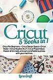 Cricut : 5 Books in 1: Cricut For...