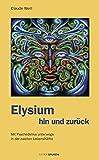 Elysium hin und zurück: Mit Psychedelika unterwegs in der zweiten Lebenshälfte