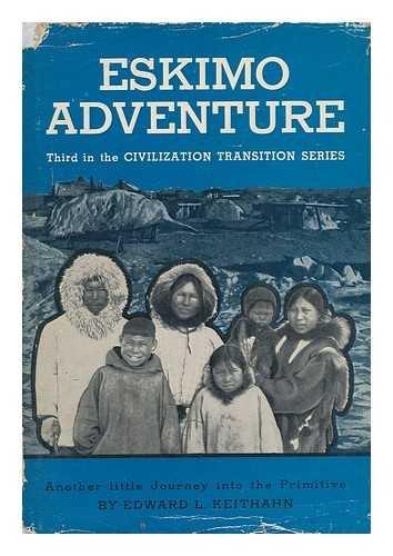 Eskimo Adventure; Another Journey Into the Primitive