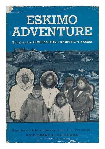 Eskimo Adventure; Another Journey Into the Primitive
