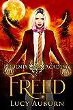 Phoenix Academy: Freed (Phoenix Academy First Years Book 5)