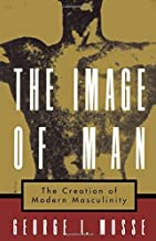 The Image of Man: The Creation of Modern Masculinity (Studies in the History of Sexuality) by George L. Mosse(1998-10-08)