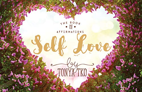 The Book Of Affirmations Self Love