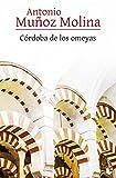 Córdoba de los omeyas (Biblioteca A. Muñoz Molina)