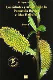 Los rboles y arbustos de la Pennsula Ibrica e Islas Baleares. 2 ed. (2 vols.) (Botnica)