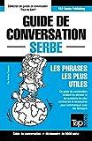 Guide de conversation Français-Serbe et vocabulaire thématique de 3000...
