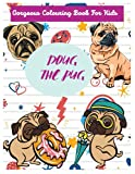 Doug The Pug: Gorgeous Colouring Book For Kids