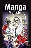 Manga Majesté, VOLUME 6. Le combat apocalyptique de l'élu