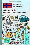 Norvège Carnet de Voyage: Journal de bord avec guide pour enfants. Livre de suivis des enregistrements pour...