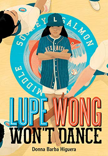 Lupe Wong Won't Dance by [Donna Barba Higuera]