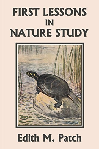 First Lessons in Nature Study (Yesterday's Classics)