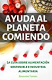 Ayuda al planeta comiendo: la guía sobre alimentación...