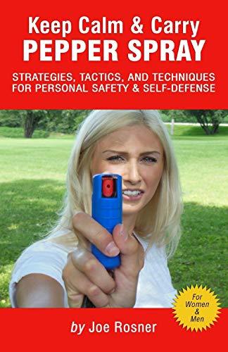 Keep Calm & Carry Pepper Spray: Strategies, Tactics &